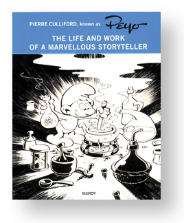 PEYO, The Life and Work of a Marvelous Storyteller