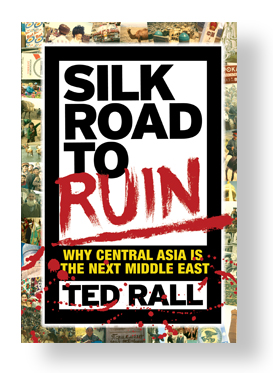 THE SILK ROAD TO RUIN