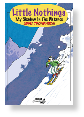 Little Nothings: My Shadow in the Distance by Lewis Trondheim